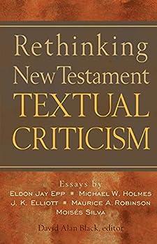 Rethinking New Testament Textual Criticism