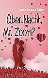 Über Nacht, Mr. Zoom?: Liebesroman