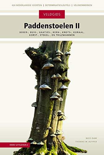 Veldgids paddenstoelen II: Beker-, buik-, gaatjes-, kern-, knots-, koraal-, korst-, stekel- en trilzwammen