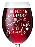 Best Friends Wine Glass Gift - The Best Wines Are The Ones We Drink With Friends - Friendship Wine Glass - Stemmed