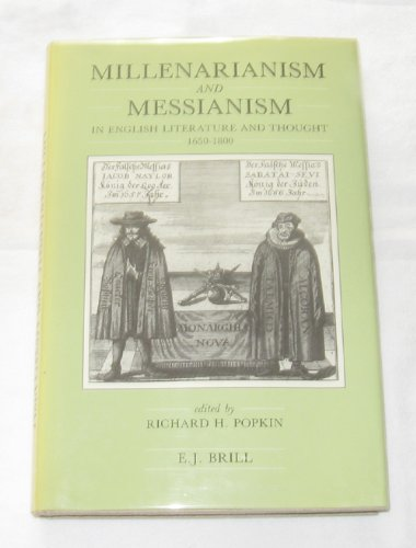 Millenarianism and Messianism in English Literature and Thought 1650-1800: Clark Library Lectures 1981-1982 (Publications from the Clark Library Pro)