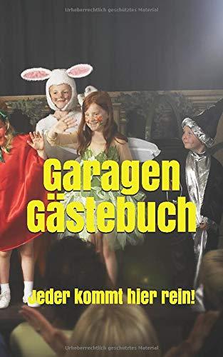 Garagen Gästebuch: Jeder kommt hier rein!