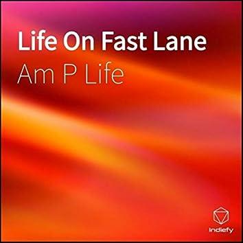 Life On Fast Lane
