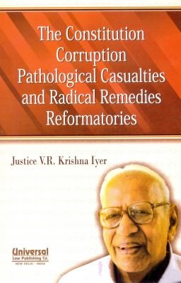 Constitution Corruption Pathological Casualties and Radical Remedies Reformatories