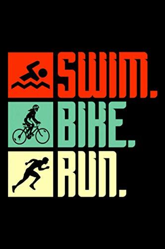 Swim Bike Run: A5 Liniertes Notizbuch auf 120 Seiten - Laufen Notizheft | Geschenkidee für Läufer, Marathon und Triathlon Läufer, Jogger