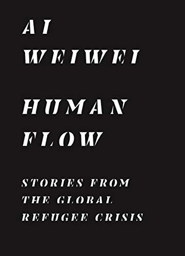 Human Flow: Stories from the Global Refugee Crisis (English Edition)
