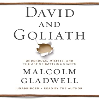 David and Goliath     Underdogs, Misfits, and the Art of Battling Giants              Written by:                                                                                                                                 Malcolm Gladwell                               Narrated by:                                                                                                                                 Malcolm Gladwell                      Length: 7 hrs     153 ratings     Overall 4.6