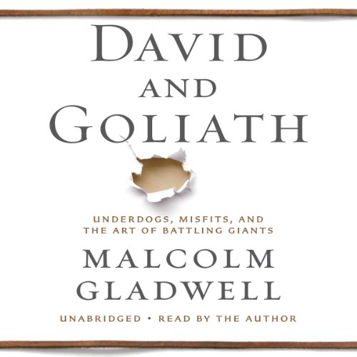David and Goliath     Underdogs, Misfits, and the Art of Battling Giants              Written by:                                                                                                                                 Malcolm Gladwell                               Narrated by:                                                                                                                                 Malcolm Gladwell                      Length: 7 hrs     142 ratings     Overall 4.6