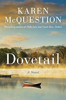 Dovetail: A Novel by [Karen McQuestion]