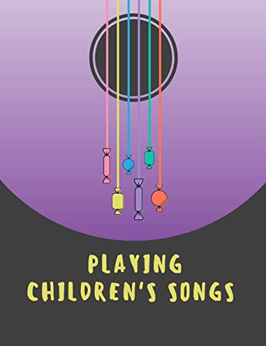 Playing Children's Songs: Easy to Read, Simplified Arrangements of Seventeen Favourite Children's Songs for Piano/Vocal with Guitar Chord Symbols (English Edition)