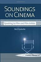Soundings on Cinema: Speaking to Film and Film Artists (SUNY Series, Horizons of Cinema)