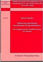 Effektivitaet und Zukunft der deutschen Zivilgerichsbarkeit