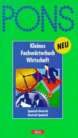 PONS Kleines Fachwörterbuch Wirtschaft (Diccionario economia Alemán-Español/Español-Alemán (5.000 entradas: Bolsa, Seguros, Banca,...