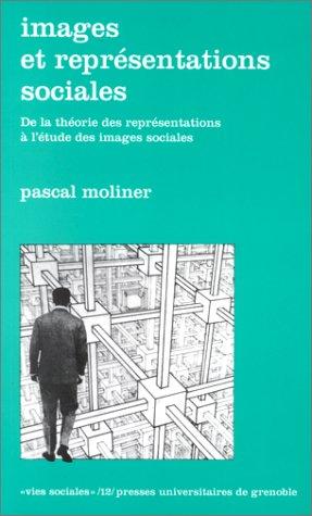 Images et représentations sociales : De la théorie des représentations à l'étude des images sociales