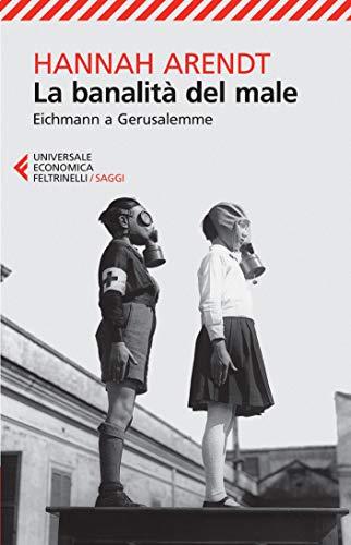 La banalità del male: Eichmann a Gerusalemme