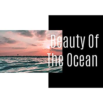 Beauty Of The Ocean