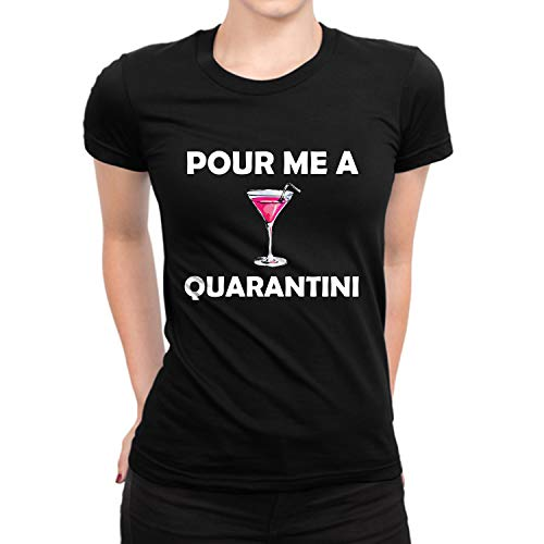 Miracle TM Women Graphic Black Tee Shirt - Adult Funny Pour Me A Quarentini Womens Shirt (L)