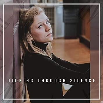 Ticking Through Silence