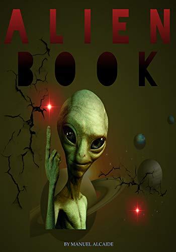 ALIEN BOOK: ALIENS CONTACT-UFO-DECLASSIFIED FILES (English Edition)