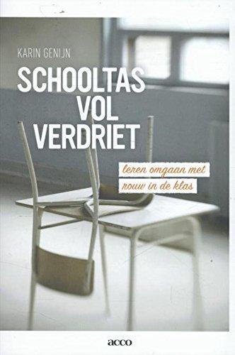 Schooltas vol verdriet: leren omgaan met rouw in de klas (Dutch Edition)