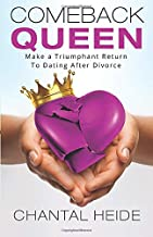 Comeback Queen: Make A Triumphant Return To Dating After Divorce