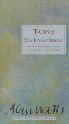 Taoism Way Beyond Seeking Love of Wisdom (Alan Watts Love of Wisdom)