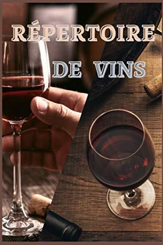 Répertoire de vins: Cahier de dégustation de vins | 100 fiches d'oenologie à compléter avec sommaire | format 15,6 cm x 23,39 cm | 6,14 po x 9,21 po |