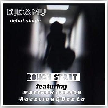 Rough Start (feat. Matthew Gadson, Aqeelion & Dee Lo)