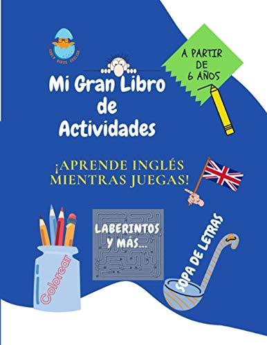Mi gran libro de actividades: Aprende inglés mientras juegas: sopa de letras, colorear, laberintos y más. Juegos temáticos para aprender inglés. Sopa ... 121 páginas con soluciones. Libro grande.