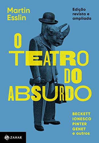O teatro do absurdo: Edição revista, atualizada e ampliada