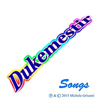 Dukemestir Songs