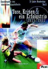 35 Jahre Bundesliga, Bd.2, Tore, Krisen & ein Erfolgstrio 1975-1987