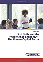 "Soft Skills and the ""Knowledge Economy"" - The Human Capital Factor"