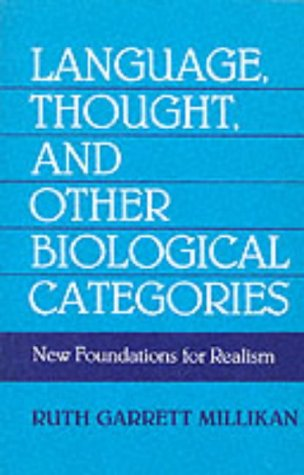 Language, Thought, and Other Biological Categories: New Foundations for Realism (The MIT Press)