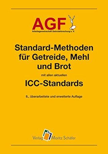 Standard-Methoden für Getreide, Mehl und Brot: mit allen aktuellen ICC-Standards (2016-07-26)