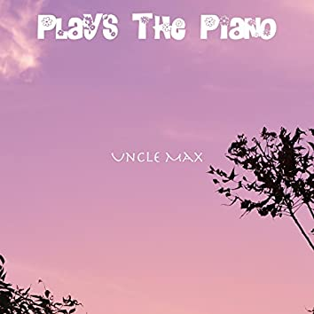 Plays the Piano