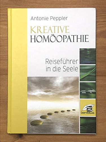 Kreative Homöopathie - Die Sprache der Symptome