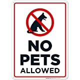 No Pets Allowed Sign, No Dogs and Cats Allowed Sign, 10x14 Rust Free Aluminum, Weather/Fade Resistant, Easy Mounting, Indoor/Outdoor Use, Made in USA by Sigo Signs