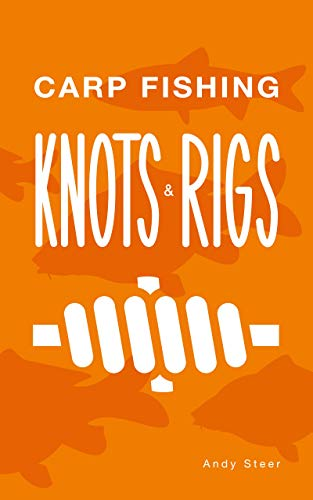 Carp Fishing Knots and Rigs