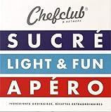 Chefclub Network - 3 volumes : Sucré ; Light & Fun ; Apéro