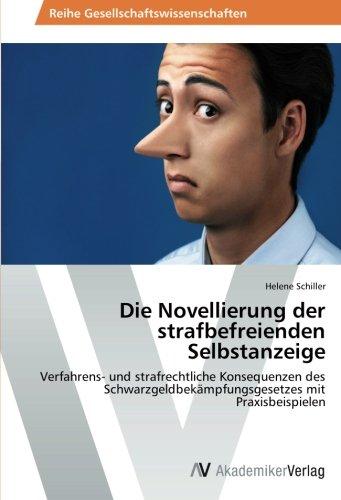 Die Novellierung der strafbefreienden Selbstanzeige: Verfahrens- und strafrechtliche Konsequenzen des Schwarzgeldbekämpfungsgesetzes mit Praxisbeispielen