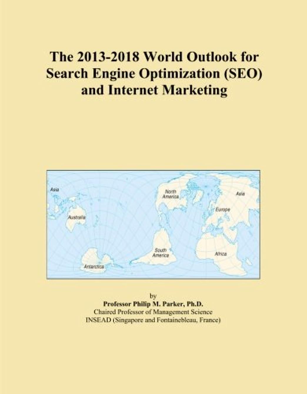みなさん歩く補正The 2013-2018 World Outlook for Search Engine Optimization (SEO) and Internet Marketing