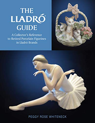 Compare Textbook Prices for The Lladró Guide: A Collector's Reference to Retired Porcelain Figurines in Lladró Brands 1 Edition ISBN 9780764358395 by Whiteneck, Peggy Rose