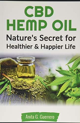 CBD Hemp oil: Nature's Secret For Healthier and Happier Life