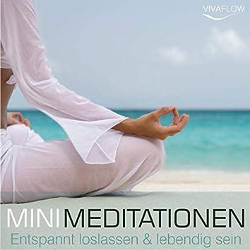 Entspannt loslassen & lebendig sein mit Mini Meditationen (Selbsterkenntnis, Kraft, Gelassenheit und Ruhe durch Entspannung & Achtsamkeit)