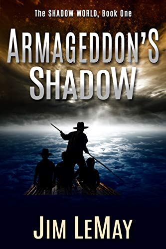 Armageddon's Shadow: The Shadow World, Book 1 by [Jim LeMay]