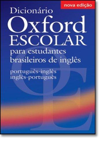 Dicionário Oxford Escolar para estudantes brasileiros de inglês (Português-Inglês / Inglês-Português): Book: Portugues-Ingles/Ingles-Portugues