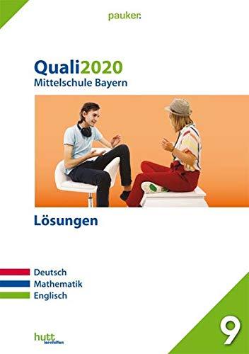 Quali 2020 - Mittelschule Bayern Lösungen: Deutsch, Mathematik, Englisch (pauker.)