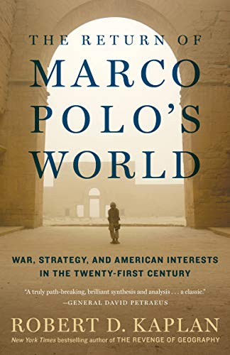 The Return of Marco Polos World: War, Strategy, and American ...