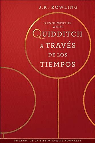Quidditch a través de los tiempos (Un libro de la biblioteca de Hogwarts nº 2)